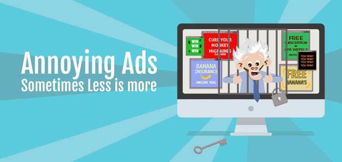 Annoying Ads - Sometimes Less is More