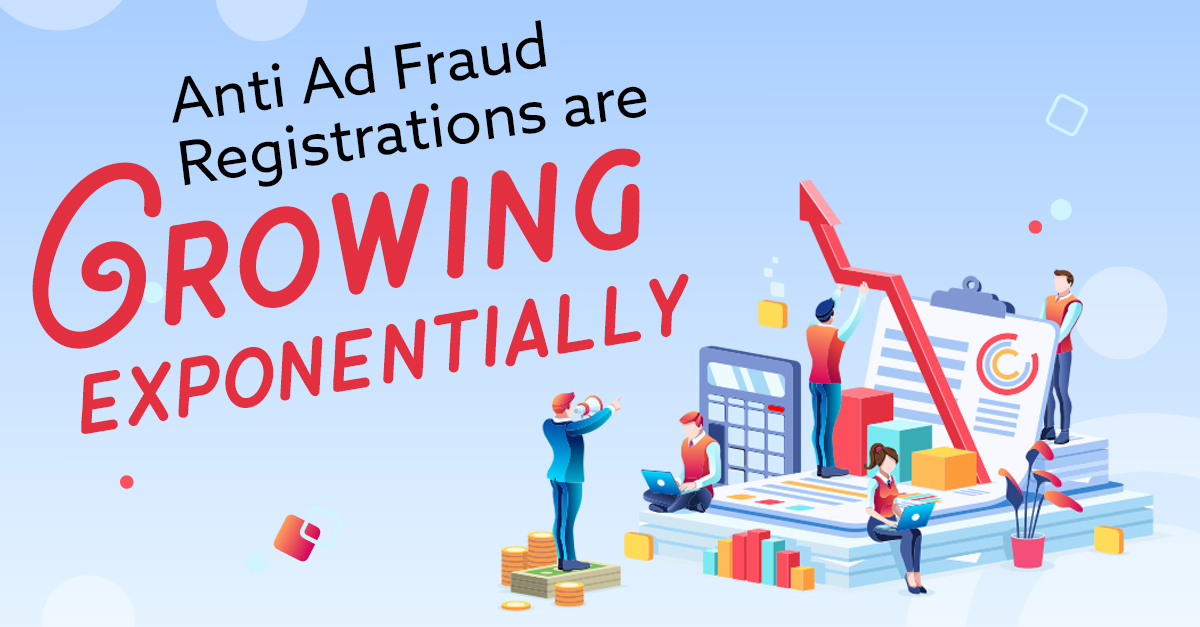 Anti Ad Fraud Registrations Are Growing Exponentially