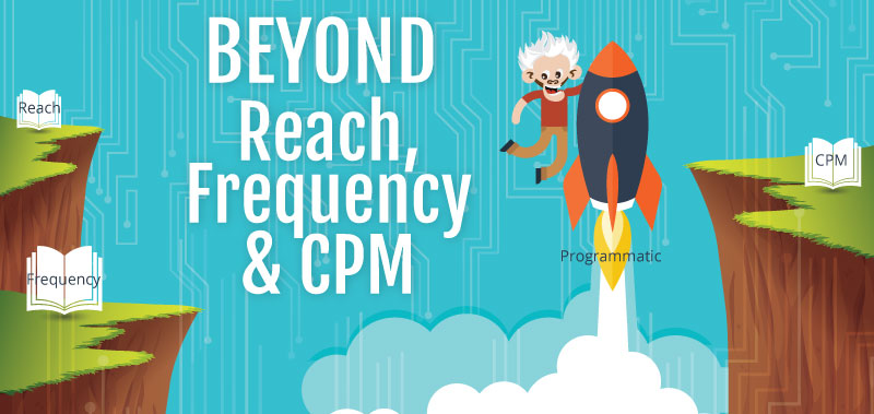 Beyond Reach, Frequency and CPM