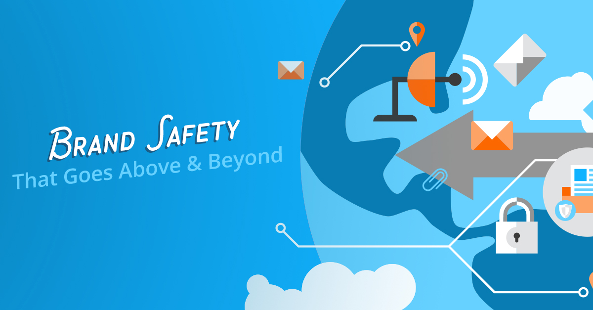 Brand Safety That Goes Above and Beyond