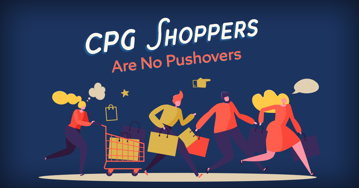 CPG Shoppers Are No Pushovers