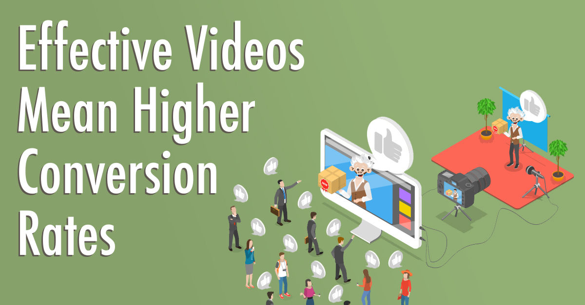 Effective Videos Mean Higher Conversion Rates