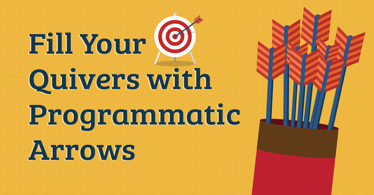 Fill Your Quivers with Programmatic Arrows