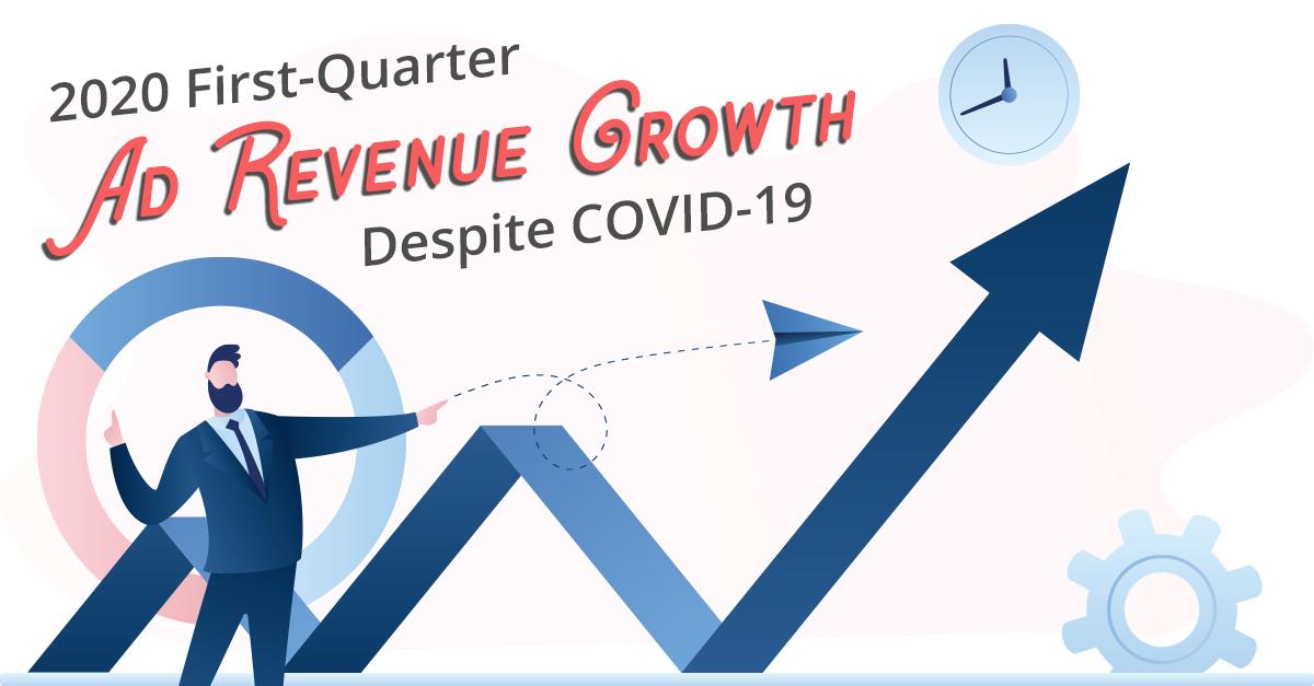 First-Quarter Ad Revenue Growth Despite COVID-19