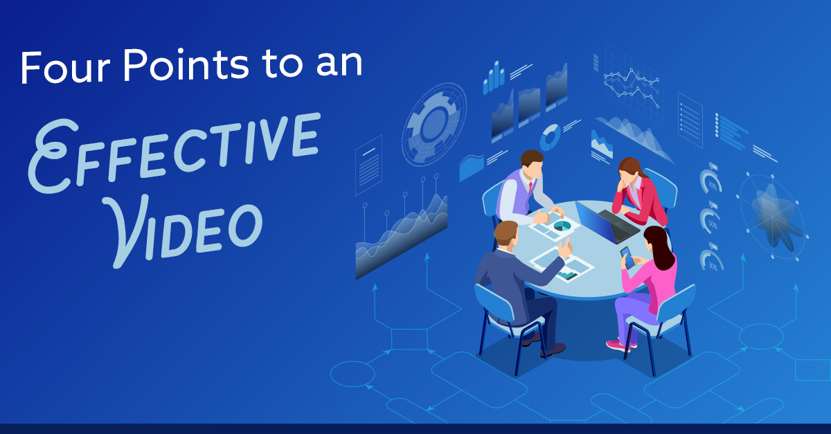 Four Points to an Effective Video