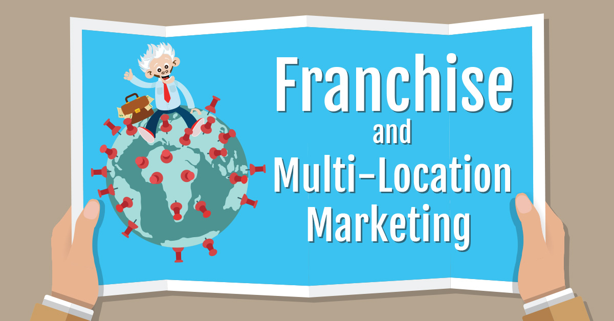 Franchise and Multi-Location Marketing