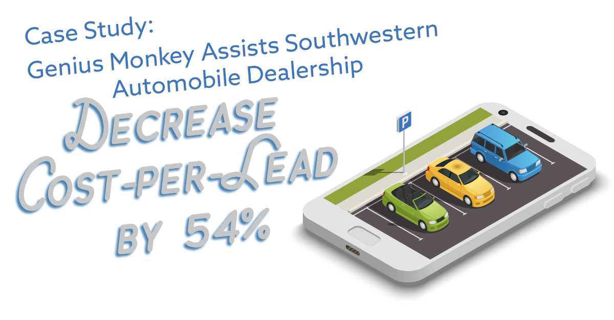 Genius Monkey Assists Southwestern Automobile Dealership Blog