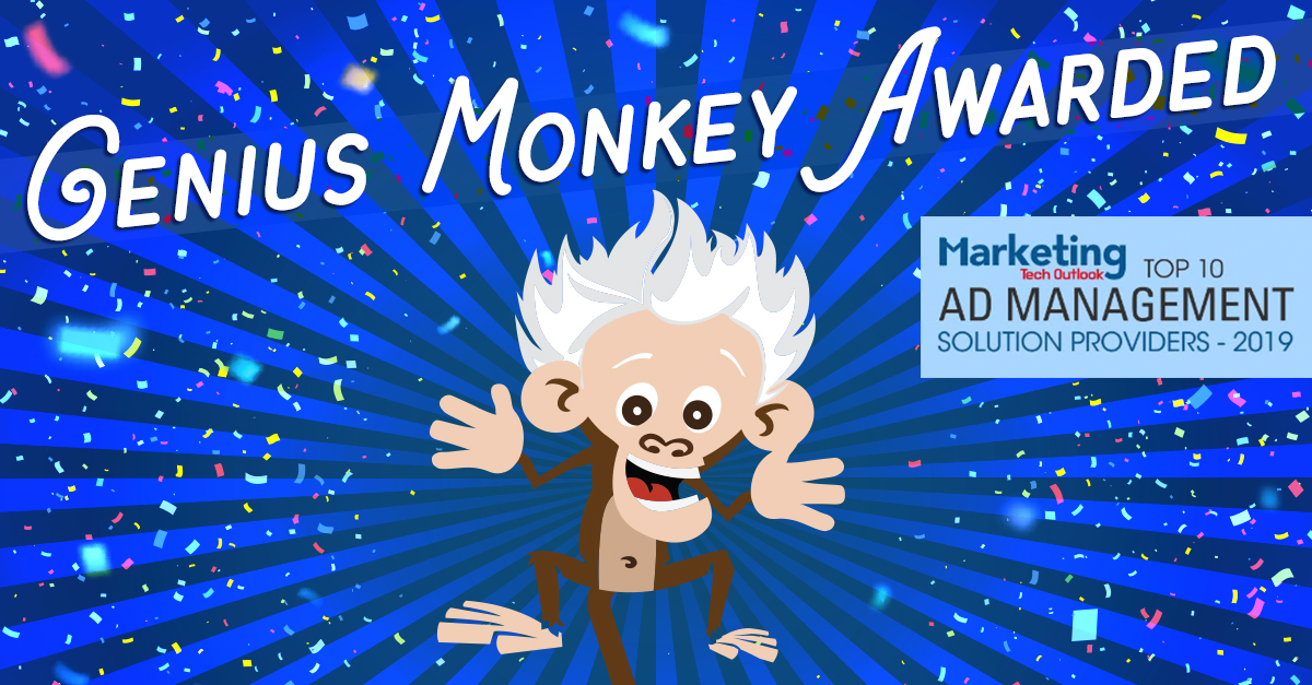 Genius Monkey Awarded Top 10 Ad Management Solution Providers for 2019