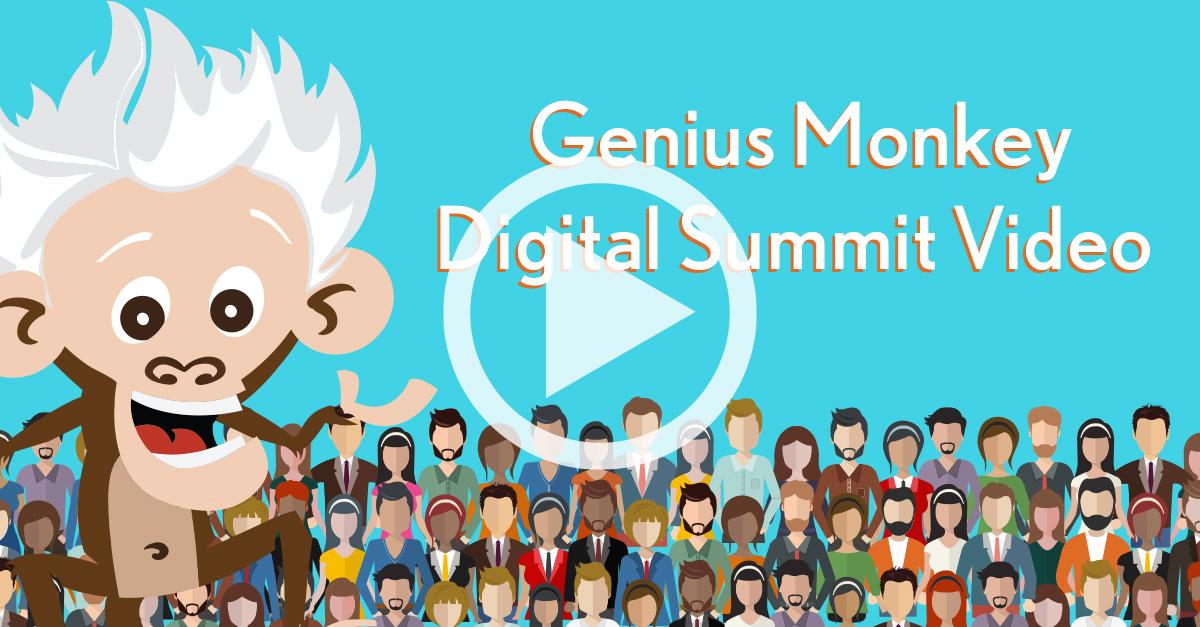 Genius Monkey Releases a Digital Summit Video
