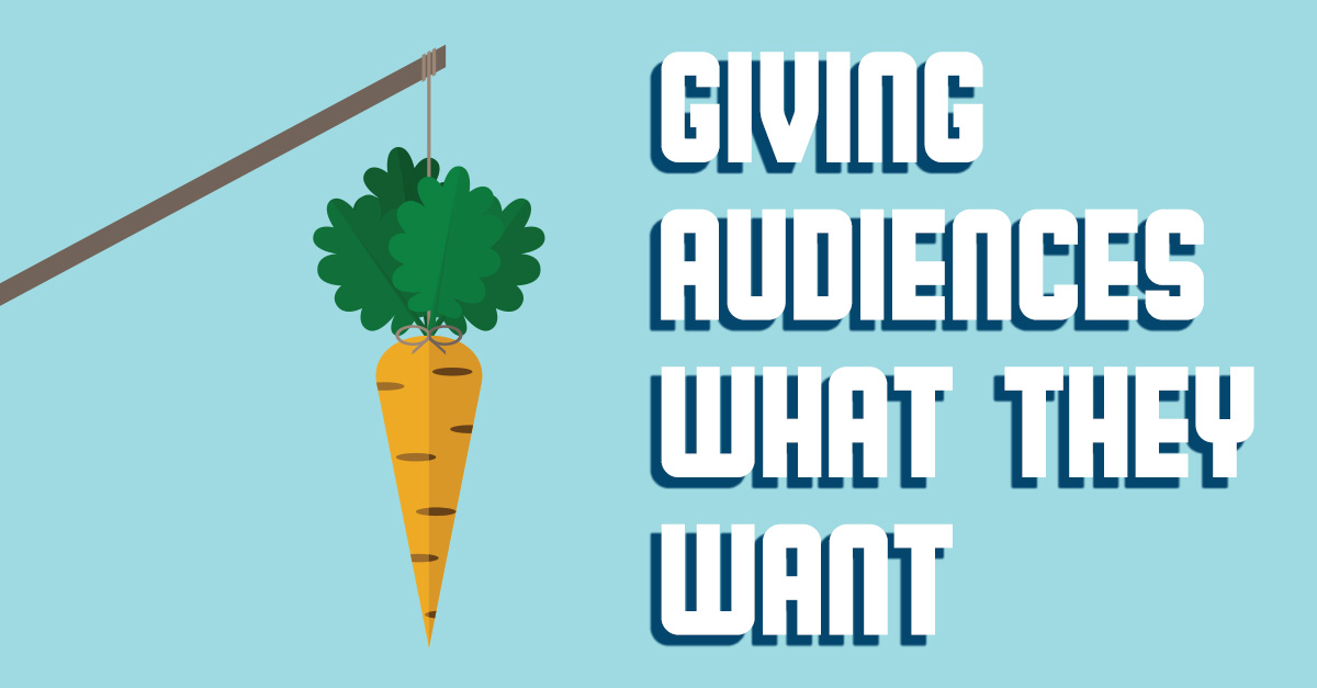 Giving Audiences What They Want
