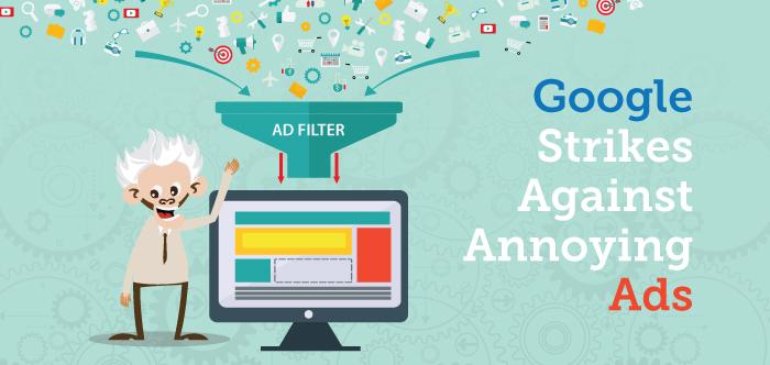 Google Strikes Against Annoying Ads