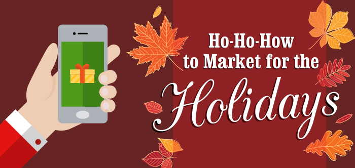 Ho-Ho-How to Market for the Holidays