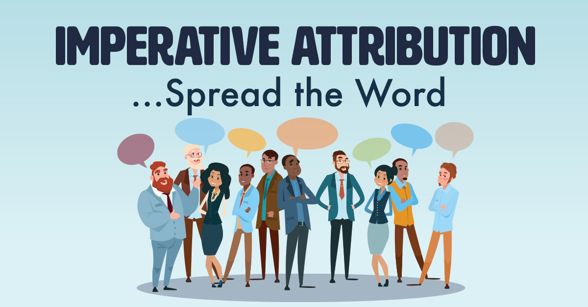 Imperative Attribution ... Spread the Word