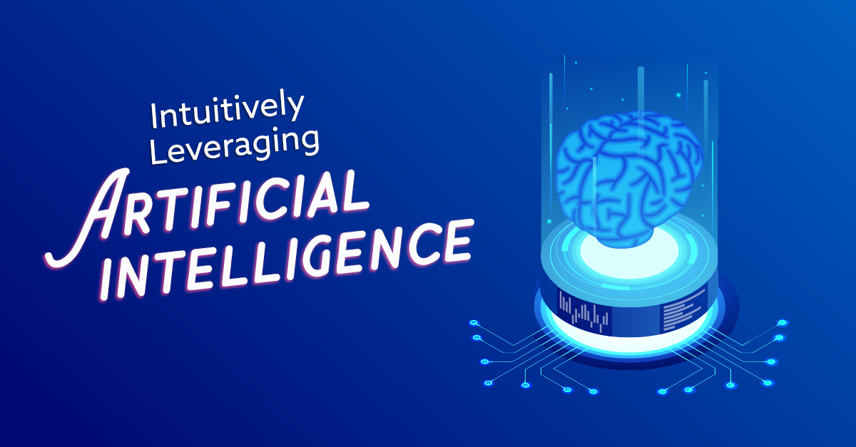 Intuitively Leveraging Artificial Intelligence