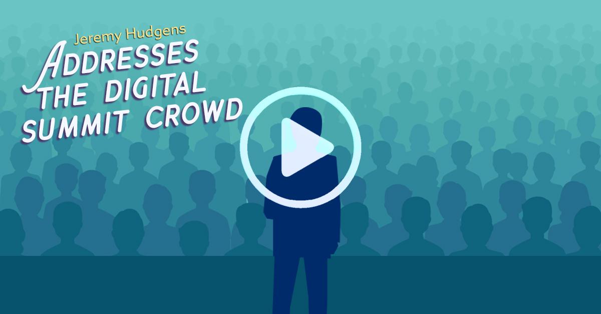 Jeremy Hudgens Addresses the Digital Summit Crowd