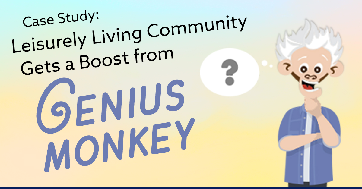 Leisurely Living Community Gets a Boost from Genius Monkey