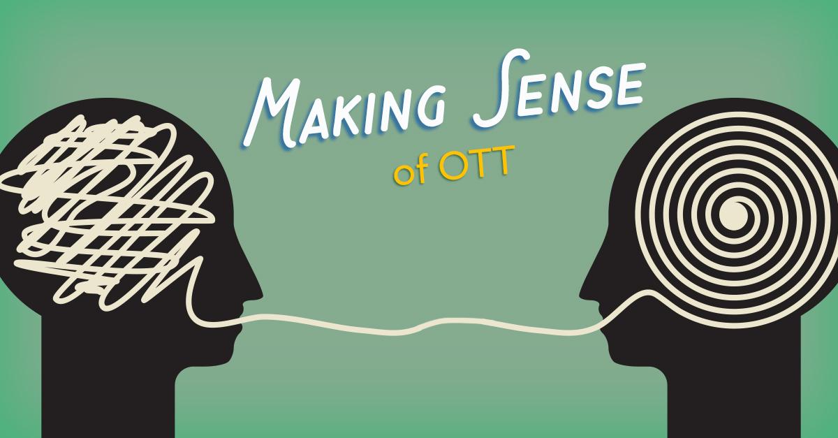 Making Sense of OTT