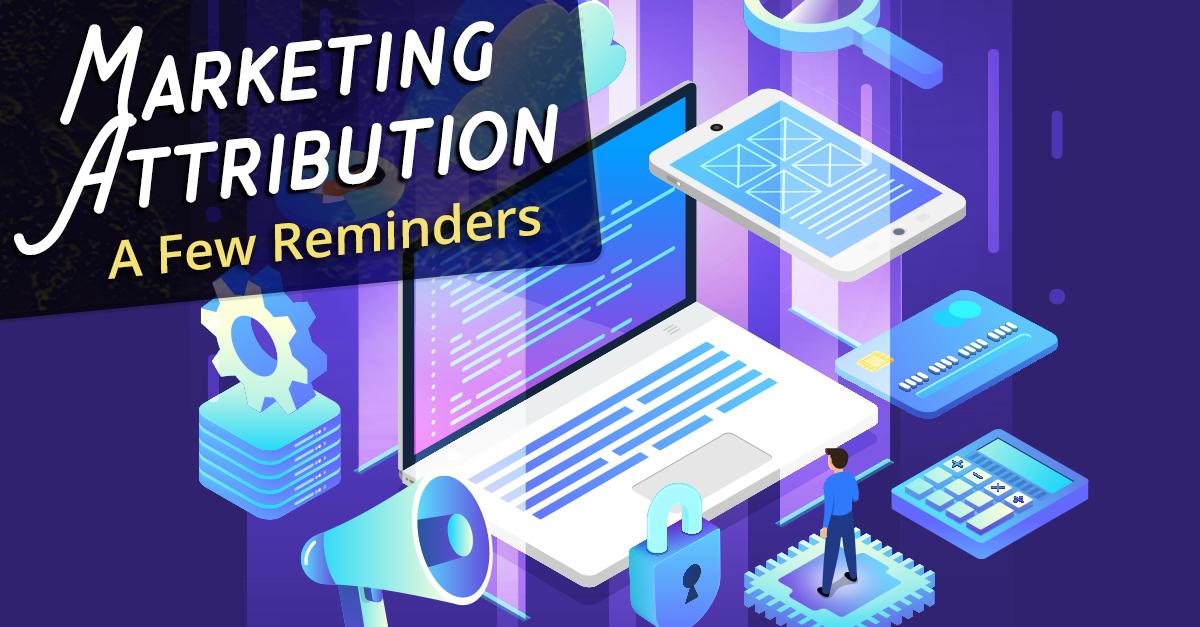 Marketing Attribution: A Few Reminders