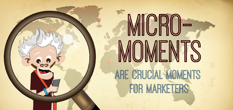 Micro-Moments Are Crucial Moments for Marketers