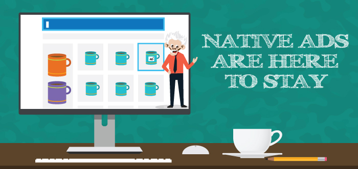 Native Ads are Here to Stay