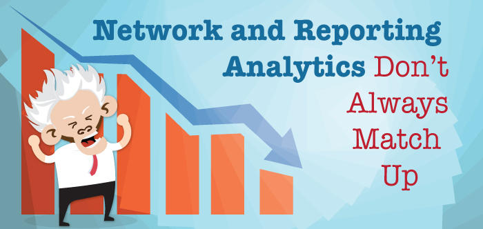 Network Reporting and Analytics Don't Always Match Up