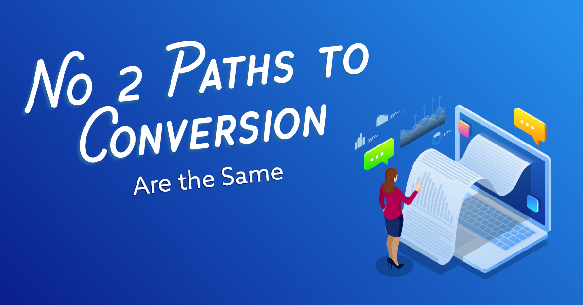 No Two Paths to Conversion are the Same