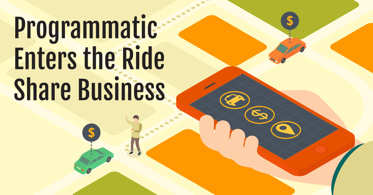 Programmatic Enters the Ride Share Business