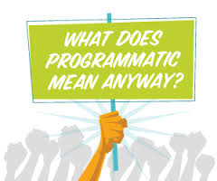 Programmatic Explained
