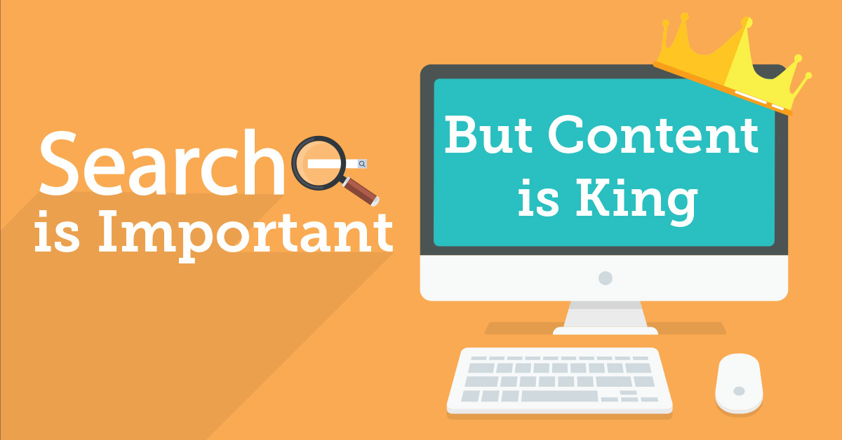 Search is important, but content is King!