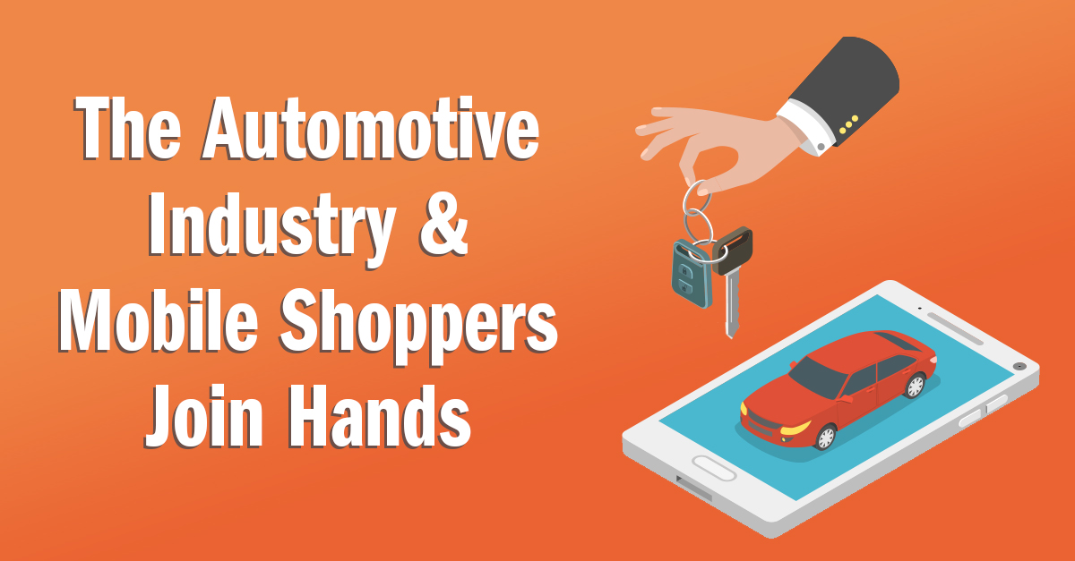 The Automotive Industry and Mobile Shoppers Join Hands