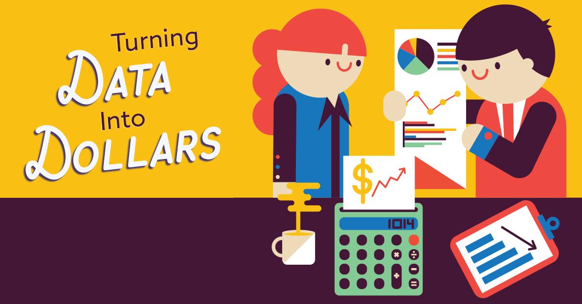Turning Data Into Dollars