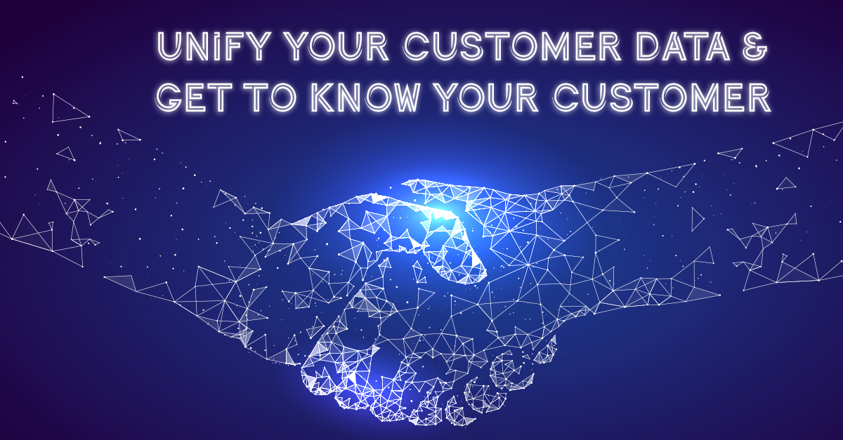 Unify Your Customer Data and Get to Know Your Customer