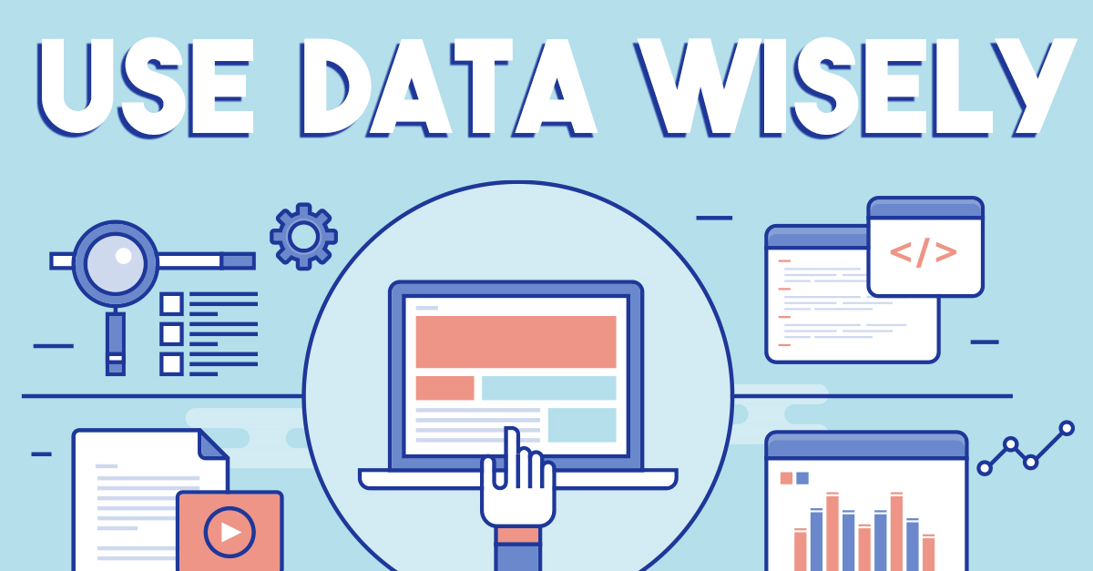 Use Your Data Wisely