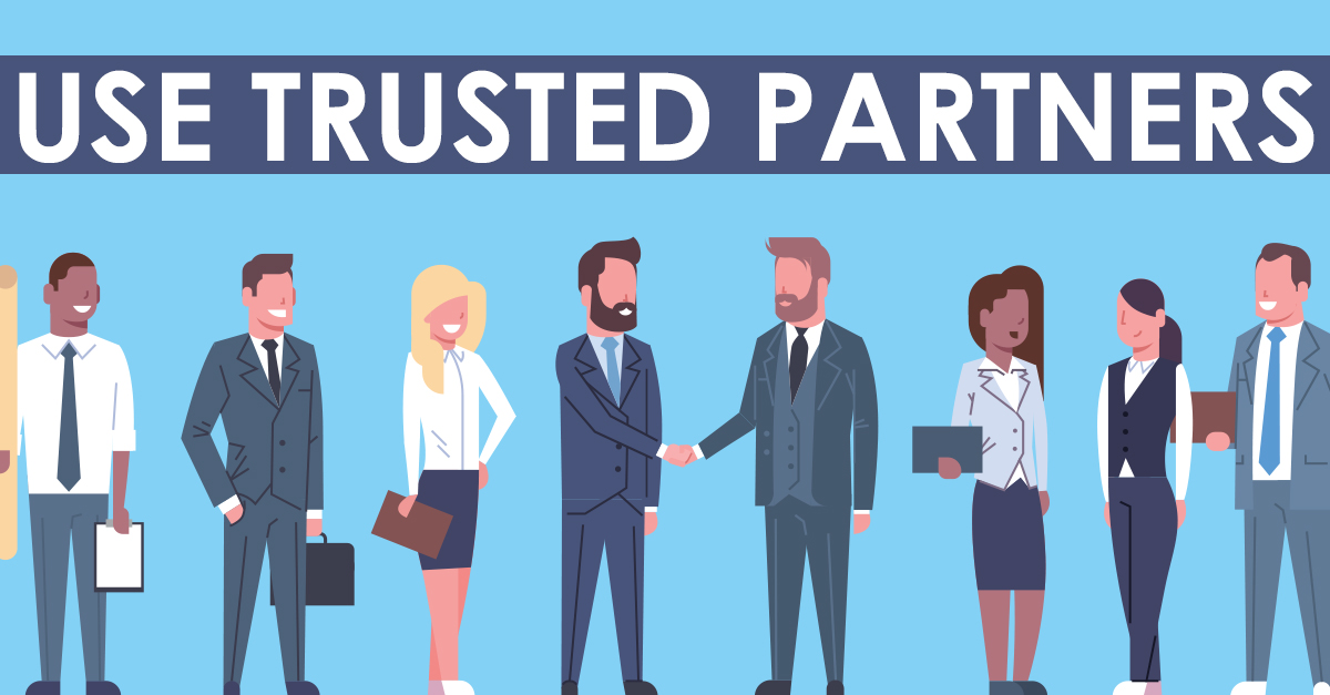 Use Trusted Partners