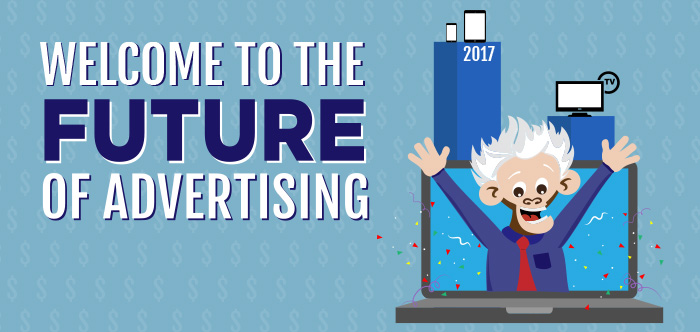 Welcome to the Future of Advertising