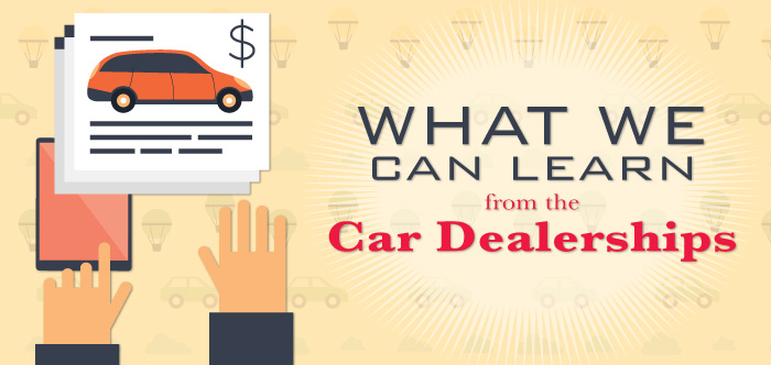What We Can Learn from the Car Dealerships