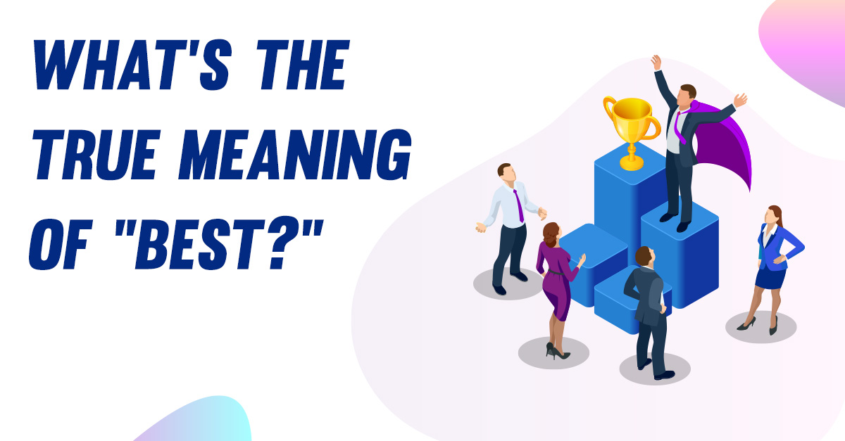 """What's the True Meaning of """"Best"""""""