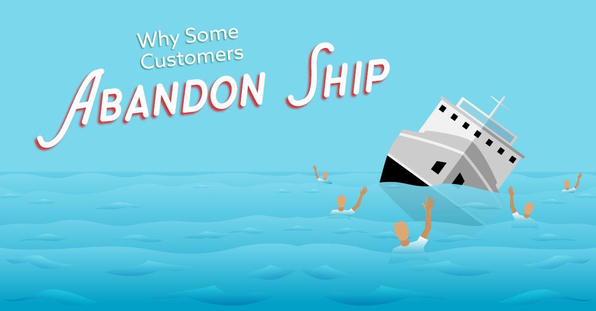 Why Some Customers Abandon Ship